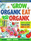 Image for Grow organic, eat organic  : a practical activity book for beginners