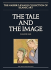 Image for The tale and the imagePart 2,: Illustrated manuscripts and album paintings from Turkey and Iran