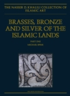 Image for Brasses, Bronzes and Silver of the Islamic Lands