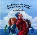 Image for The fierce little woman and the wicked pirate