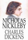 Image for Nicholas Nickleby: A Faithful Account of the Fortunes, Misfortunes, Uprisings, Downfallings and Complete Career of the Nickelby Family