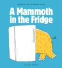 Image for A mammoth in the fridge