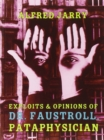 Image for Exploits & opinions of Doctor Faustroll, pataphysician  : a neo-scientific novel