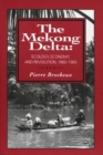 Image for The Mekong Delta  : ecology, economy, and revolution, 1860-1960