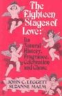 Image for The Eighteen Stages of Love : Its Natural History, Fragrance, Celebration and Chase
