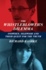 Image for The whistleblower's dilemma  : Snowden, Silkwood and their quest for the truth