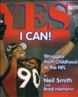 Image for Yes I Can! : Struggles from Childhood to the NFL