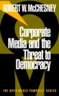 Image for Corporate media and the threat to democracy