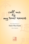 Image for Call me by my true names  : the collected poems of Thich Nhat Hanh