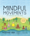 Image for Mindful movements  : mindfulness exercises developed by Thich Nhat Hanh and the Plum Village Sangha