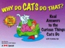 Image for Why do cats do that?  : real answers to the curious things cats do
