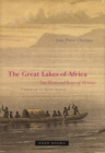 Image for The Great Lakes of Africa  : two thousand years of history