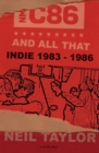 Image for C86 and All That : The Birth of Indie, 1983-86