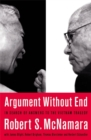 Image for Argument without end  : in search of answers to the Vietnam tragedy