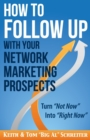 Image for How to Follow Up With Your Network Marketing Prospects : Turn Not Now Into Right Now!