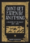 "Image for Don't get eaten by anything  : a collection of ""The Dailies"", 2011-2013"