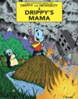 Image for The adventures of Drippy the newsboyVolume 1,: Drippy's mama