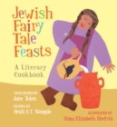 Image for The Jewish fairy tale feasts  : a literary cookbook