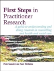 Image for First steps in practitioner research  : a guide to understanding and doing research in counselling and health and social care