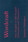 Image for Wordcraft : New English to Old English Dictionary and Thesaurus