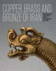 Image for Iranian copper, brass and bronze of Iran  : of the late 14th to the mid-18th centuries in the collection of the State Hermitage Museum
