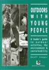 Image for Outdoors with young people  : a leader's guide to outdoor activities, the environment and sustainability