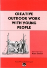 Image for Creative outdoor work with young people