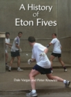 Image for A history of Eton Fives