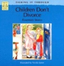 Image for Children don't divorce
