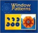 Image for Mathematical Window Patterns : The Art of Creating Translucent Designs Using Geometric Principles