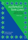 Image for Mathematical team games  : enjoyable activities to enhance the curriculum