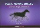 Image for Magic Moving Images : Animated Optical Illusions