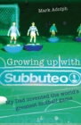 Image for Growing up with Subbuteo  : my dad invented the world's greatest football game