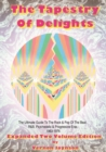 Image for Tapestry of delights  : the ultimate guide to UK rock & pop of the beat, R&B, psychedelic and progressive eras, 1963-1976