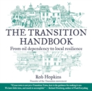 Image for The transition handbook  : from oil dependency to local resilience