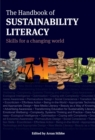 Image for The handbook of sustainability literacy  : skills for a changing world