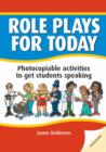 Image for Role plays for today  : photocopiable activities to get students speaking