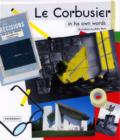 Image for Le Corbusier : In His Own Words