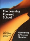 Image for The learning powered school  : pioneering 21st century education