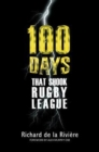 Image for 100 Days That Shook Rugby League