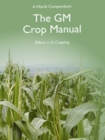 Image for The GM crop manual  : a world compendium