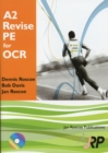 Image for A2 revise PE for OCRA2 Unit 3 G453,: Principles and concepts across different areas of physical education : A2 Unit 3 G453