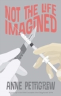 Image for Not the Life Imagined