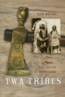 Image for Twa tribes  : Scots among the Native Americans - Hugo Reid, Alexander Ross and Charles McKenzie