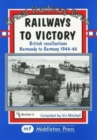 Image for Railways to Victory : British Recollections Normandy to Germany, 1944-46