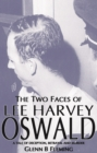 Image for The Two Faces of Lee Harvey Oswald : A Tale of Deception, Betrayal and Murder