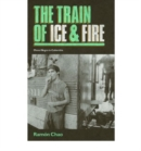 Image for The Train of Ice and Fire : Mano Negra in Colombia