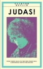 Image for Judas! : From Forest Hills to the Free Trade Hall: A Historical View of the Big Boo