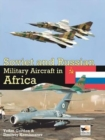 Image for Soviet and Russian Military Aircraft in Africa : Air Arms, Equipment and Conflicts Since 1955