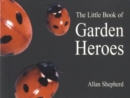 Image for The Little Book of Garden Heroes